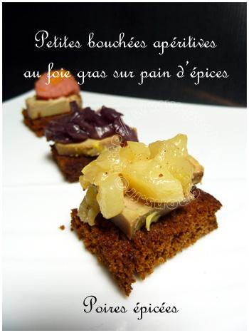 Bouchées apéritives au foie gras et pain d'épices, poires épicées