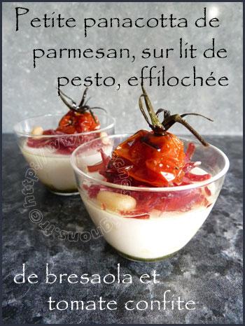 Petite panacotta de parmesan sur lit de pesto, effilochée de bresaola et tomate confite