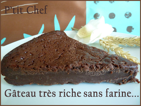 Gâteau chocolat très riche sans farine...